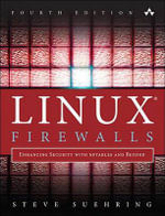 Linux Firewalls : Enhancing Security with nftables and Beyond - Steve Suehring