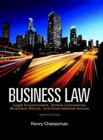 Business Law : Legal Environment, Online Commerce, Business Ethics, and International Issues - Henry R. Cheeseman