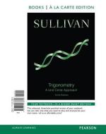 Trigonometry : A Unit Circle Approach, Books a la Carte Edition Plus New Mymathlab -- Access Card Package - Affiliation Michael Sullivan