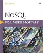 NoSQL for Mere Mortals - Dan Sullivan