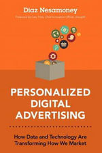 Personalized Digital Advertising : How Data and Technology are Transforming How We Market - Diaz Nesamoney