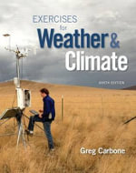 Exercises for Weather & Climate Plus Masteringmeteorology -- Access Card Package - Greg Carbone