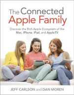 The Connected Apple Home : Discover the Rich Apple Ecosystem of the Mac, iPhone, iPad, and Appletv - Jeff Carlson