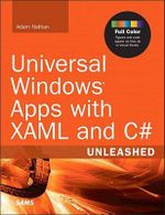 Universal Windows Apps with XAML and C# Unleashed - Adam Nathan