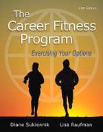 The Career Fitness Program : Exercising Your Options Plus New Mystudentsuccesslab -- Access Card Package - Diane Sukiennik