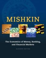 The Economics of Money, Banking and Financial Markets Plus Myeconlab with Pearson Etext -- Access Card Package - Frederic S Mishkin