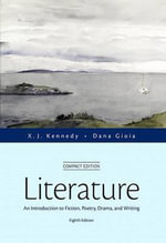 Literature : An Introduction to Fiction, Poetry, Drama, and Writing, Compact Edition Plus Myliteraturelab -- Access Card Package - Richard K Weerts