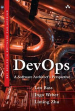 Devops : A Software Architect's Perspective - Len Bass