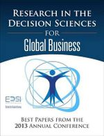Research in the Decision Sciences for Global Business : Best Papers from the 2013 Annual Conference - European Decision Sciences Institute