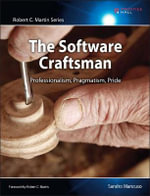 The Software Craftsman : Professionalism, Pragmatism, Pride - Sandro Mancuso
