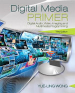 Digital Media Primer - Yue-Ling Wong