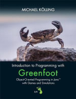 Introduction to Programming with Greenfoot : Object-Oriented Programming in Java with Games and Simulations - Michael Kolling