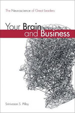 Your Brain and Business : The Neuroscience of Great Leaders (Paperback) - Srinivasan S. Pillay