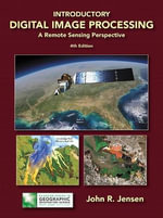 Introductory Digital Image Processing : A Remote Sensing Perspective - John R. Jensen