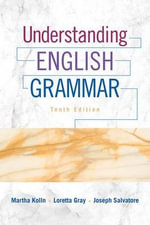 Understanding English Grammar Plus Mywritinglab with Pearson Etext -- Access Card Package - Martha J Kolln