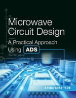 Microwave Circuit Design : A Practical Approach Using Ads - Kyung-Whan Yeom