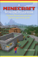 A Minecraft Mini-Encyclopedia - Cori Dusmann
