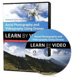 Aerial Photography and Videography Using Drones Learn by Video : Learn by Video - Eric Cheng