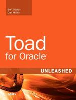 Toad for Oracle Unleashed : Unleashed - Bert Scalzo