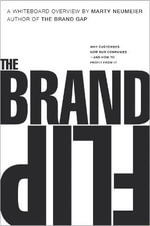 The Brand Flip : Why Customers Now Run Companies and How to Profit from it - Marty Neumeier