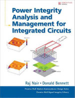 Power Integrity Analysis and Management for Integrated Circuits : Prentice Hall PTR Signal Integrity Library - Raj Nair