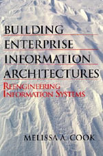 Building Enterprise Information Architecture : Reengineering Information Systems - Melissa Cook