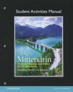 Student Activities Manual for Mittendrin : Deutsche Sprache Und Kultur Fur Die Mittelstufe - Christine Goulding