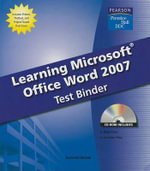 Learning Microsoft Office Word 2007 Test Binder [With CDROM] - Suzanne Weixel
