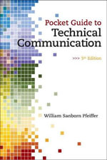 Pocket Guide to Technical Communication : A Practical Approach with New MyTechCommLab with E... - William S. Pfeiffer