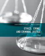 Ethics, Crime, and Criminal Justice - Christopher R. Williams
