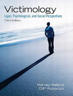 Victimology : Legal, Psychological, and Social Perspectives - Harvey Wallace