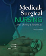 Medical-surgical Nursing : Critical Thinking in Patient Care : 5th Edition - Priscilla LeMone