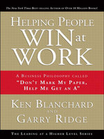Helping People Win at Work : A Business Philosophy Called