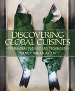 Discovering Global Cuisines : Traditional Flavors and Techniques - Nancy Krcek Allen