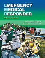 Emergency Medical Responder : First on Scene - Chris Le Baudour