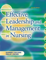 Effective Leadership and Management in Nursing : An Interprofessional Approach - Eleanor J. Sullivan