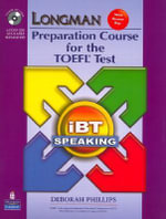 Longman Preparation Course for the TOEFL Test : IBT Speaking - Deborah Phillips