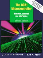 The 8051 Microcontroller : Hardware, Software and Interfacing - James W. Stewart