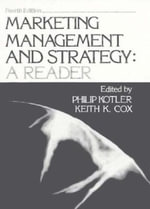 Marketing Management and Strategy : A Reader :  A Reader - Philip Kotler