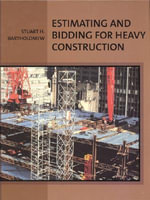 Estimating and Bidding for Heavy Construction - S.H. Bartholomew