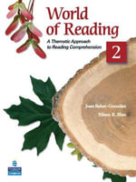 World of Reading 2 : A Thematic Approach to Reading Comprehension - Joan Baker-Gonzalez