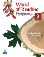 World of Reading 3 : A Thematic Approach to Reading Comprehension - Joan Baker-Gonzalez