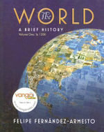 The World: (to 1500) v. 1 : A Brief History - Felipe Fernandez-Armesto