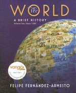 The World: v. 2 : A Brief History - Felipe Fernandez-Armesto