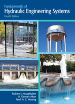 Fundamentals of Hydraulic Engineering Systems - Robert J. Houghtalen