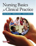 Nursing Basics for Clinical Practice : Clinical Handbook - Audrey J. Berman