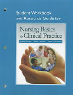 Study Guide for Nursing Basics for Clinical Practice : Concepts, Process, and Practice - Audrey J. Berman