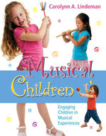 Musical Children : Engaging Children in Musical Experiences - Carolynn A. Lindeman