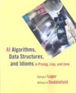 AI Algorithms, Data Structures, and Idioms in Prolog, LISP, and Java - George F. Luger