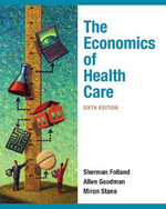 The Economics of Health and Health Care - Sherman Folland